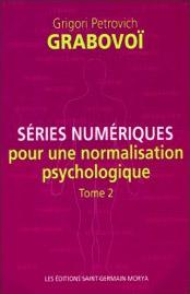 Séries numériques pour une normalisation psychologique - Tome 1